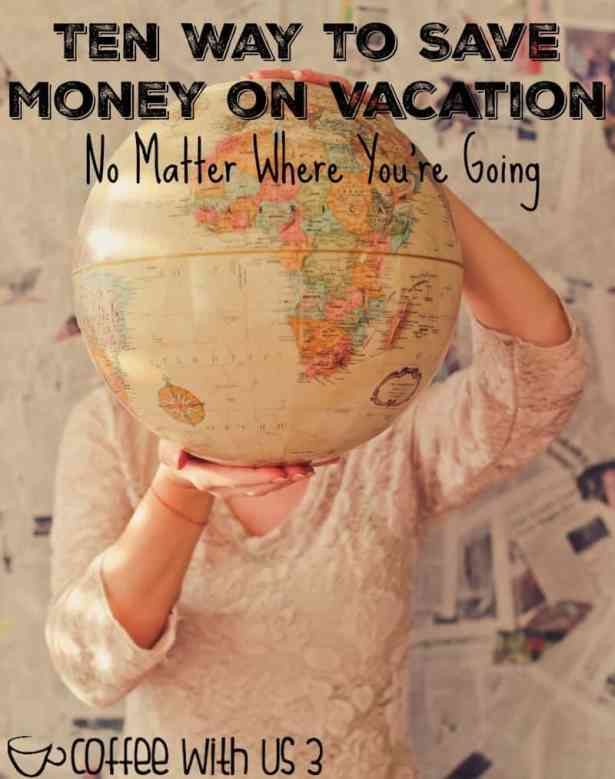 Ten Ways to Save Money on Vacation | Are you planning a road trip or other vacation but on a budget?  Then you need to check out these 10 great ways to save money.  Click the pin to see all the ways you could be saving money on your next trip.