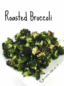 Roasted Broccoli is the best way to eat broccoli. - Coffee With Us 3