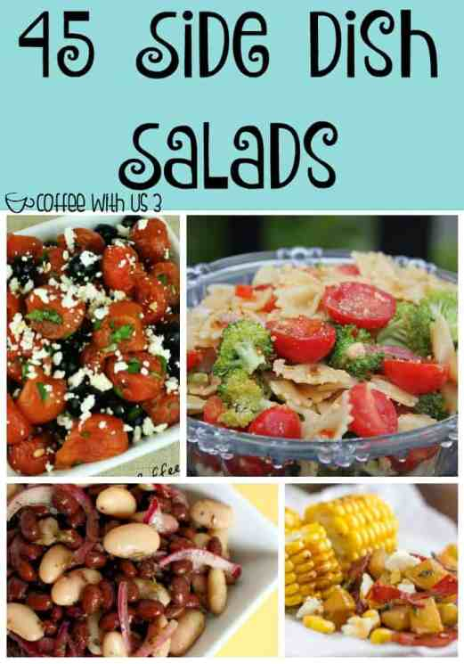 45 Side Dish Salads   Looking for the perfect side dish for a potluck, bbq or family dinner? These amazing salads are it! Click the link to check them out