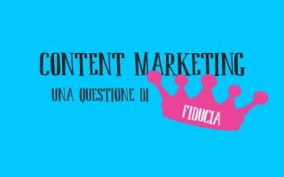 Content Marketing, una questione di fiducia