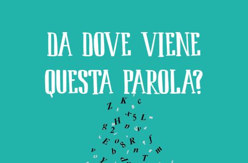 L'origine delle parole italiane: da dove viene questa parola?