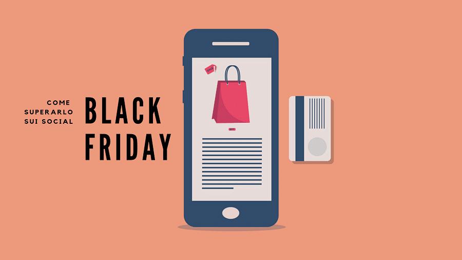 Black Friday: consigli per superare la sfida sui social