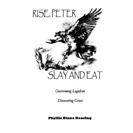 Rise, Peter Slay and Eat: Overcoming Leaglism Discovering
