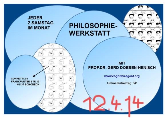 Einladung zur Philosophiewerkstatt am 12.April2014