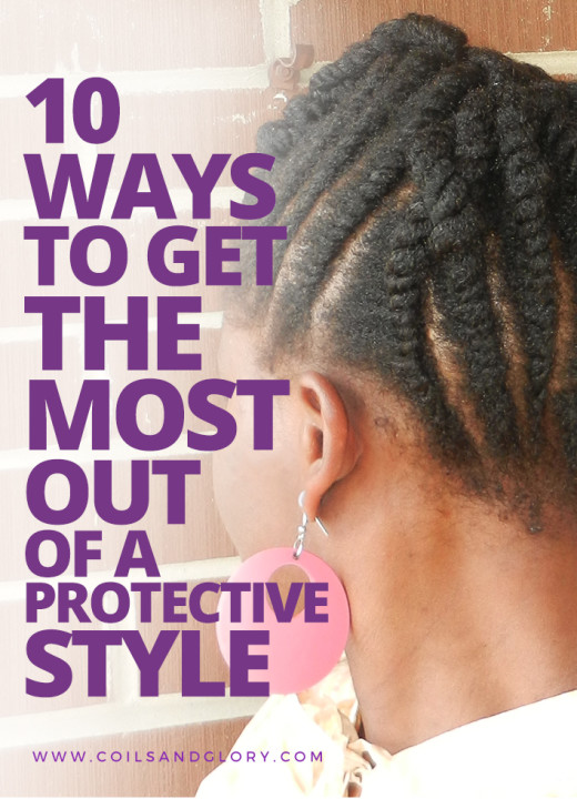 10 Ways to Get the Most out of a Protective Style