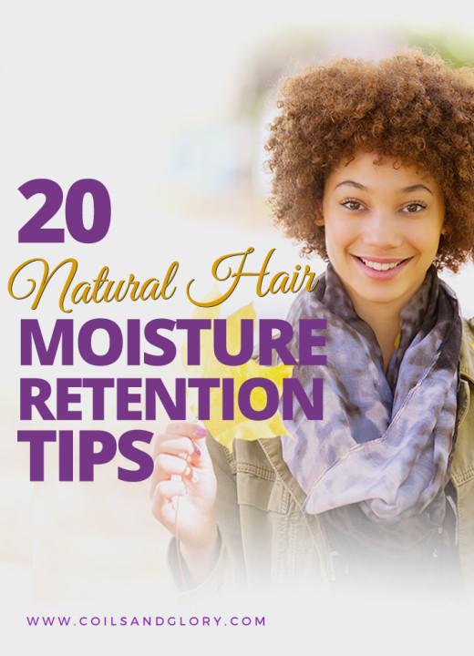 20 Natural Hair Moisture Retention Tips