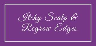 itchy dry scalp grow edges