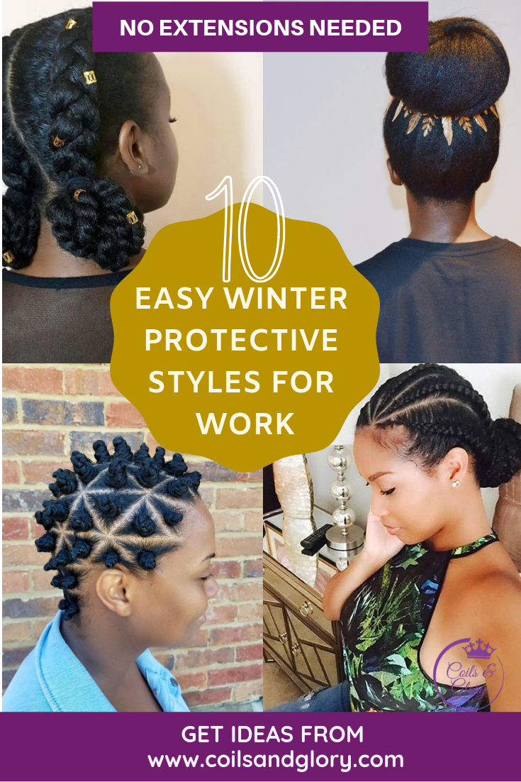 10 Easy Natural Hair Winter Protective Hairstyles For Work