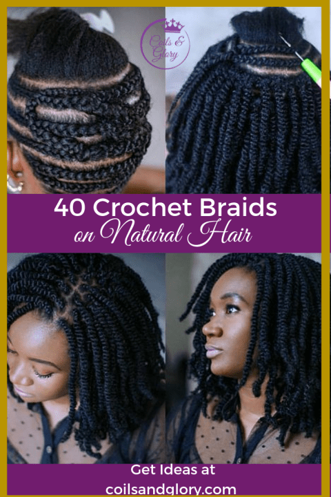 40 Stylish Crochet Braids Styles On 4c Hair To Try Next Coils And Glory