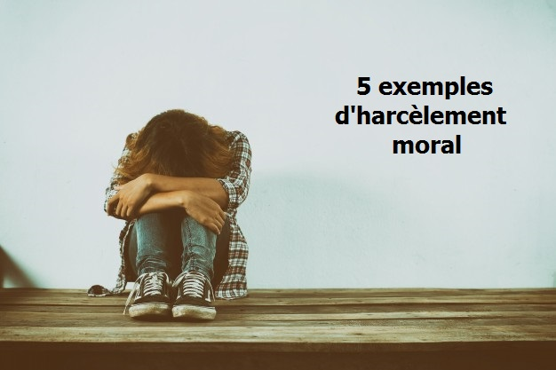 5 Exemples Dharcèlement Moral