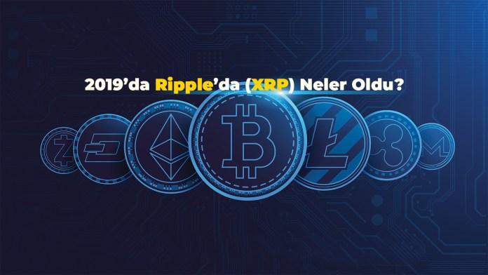 2019'da Ripple'da (XRP) Neler Oldu? (İnfografik)