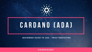 What Is Cardano (ADA)? How To Buy & Price Prediction 2018