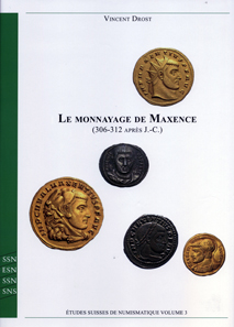 Vincent Drost, Le monnayage de Maxence (306-312 après J.-C.). Wetteren 2013. Cloth-bound, thread-stitching. A4. 432 pages with 61 plates. CD-ROM added. ISBN 978-3-033-03991-9. CHF 150; 120 Euros.