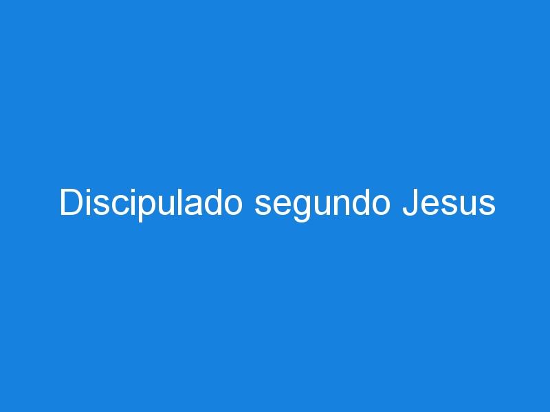 Discipulado segundo Jesus