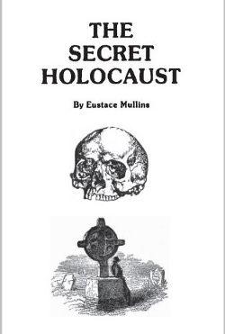 The Secret Holocaust by Eustace Mullins