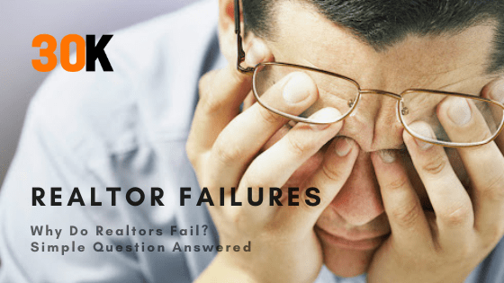 Why Do Realtors Fail? Simple Question Answered