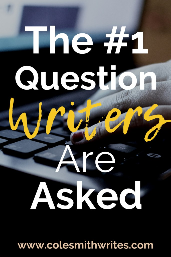 What's the #1 Question Writers are Asked? | #inspiration #motivation #writestuff #writinglife #writersunite #writinghelp