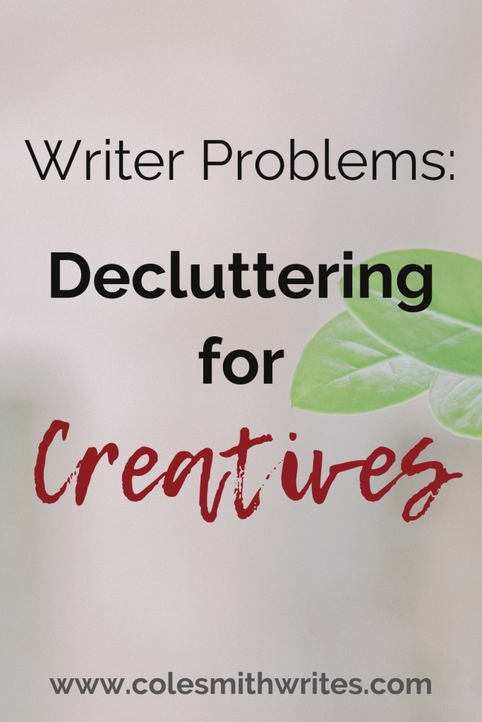 Decluttering is different for creatives, but don't give up | #writestuff #writers #indieauthors #indiepublishing