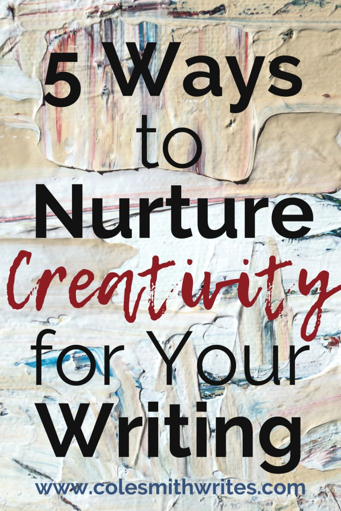 Feeling stuck? Have you tried these 5 ways to nurture creativity for your writing? | #indieauthors #authors #readers #writers #writingtips #fiction