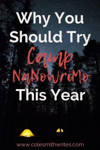 Ever wanted to try Camp NaNoWriMo? Here's why you should try it this year:
