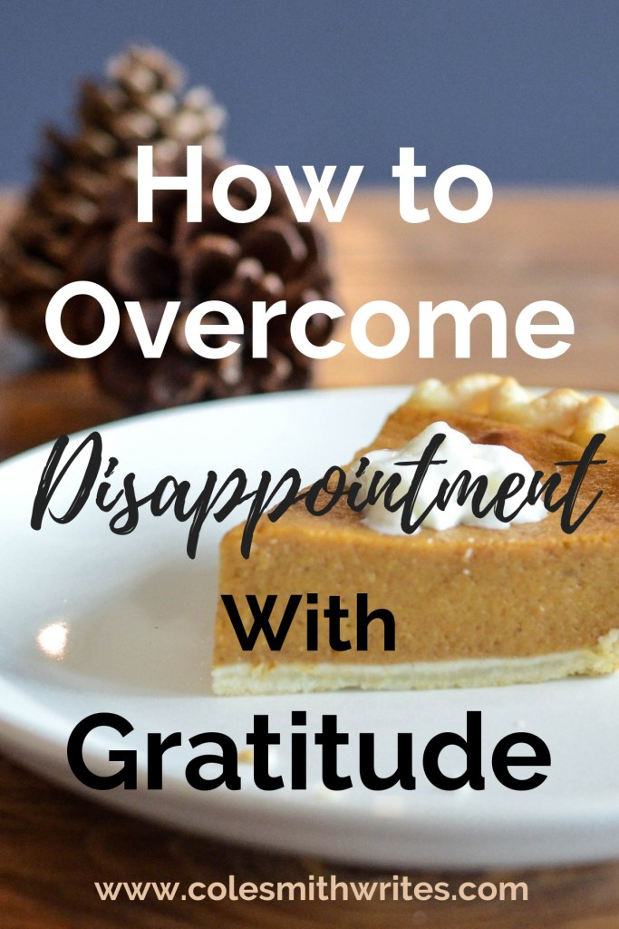 Want to learn easy ways to overcome disappointment with gratitude? | #thankfulness #creatives #mindfulness #productivity #organization #selfcare