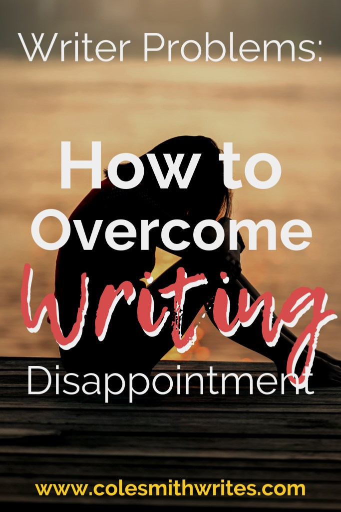 Want to know some quick, effective ways to overcome writing disappointment? | #inspiration #motivation