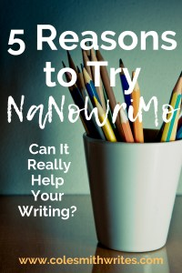 Want to try NaNoWriMo but not sure if you should? | #writingtips #fiction