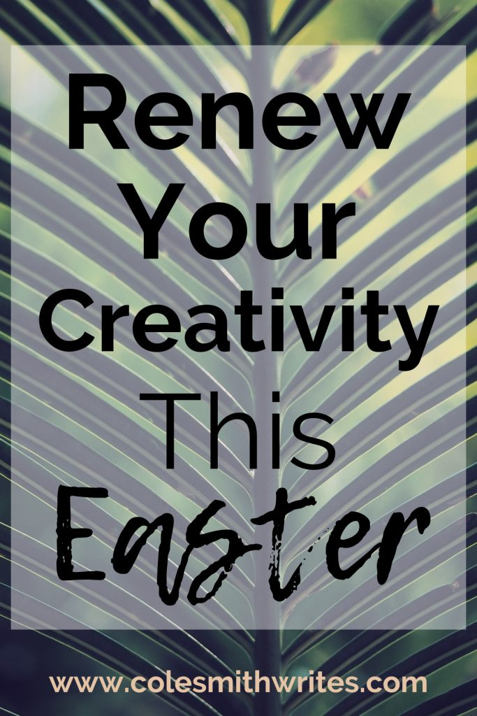 Here's how to renew your creativity this easter: