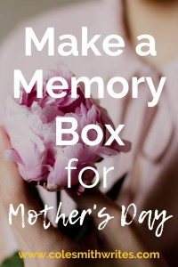 Mother's Day Memory Box | #writers #amwriting