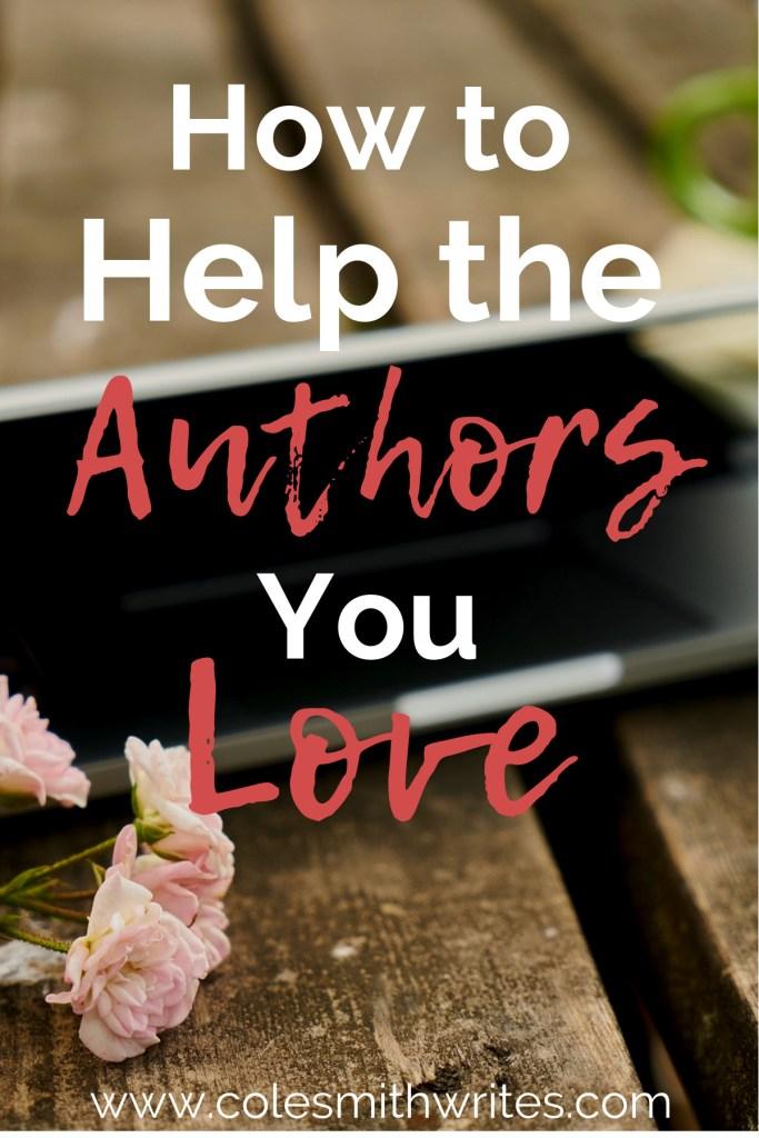 Want to help the authors you love? Here's how ---> | #writersunite #writinginspiration #authortips #creatives #creativity #authorhelp