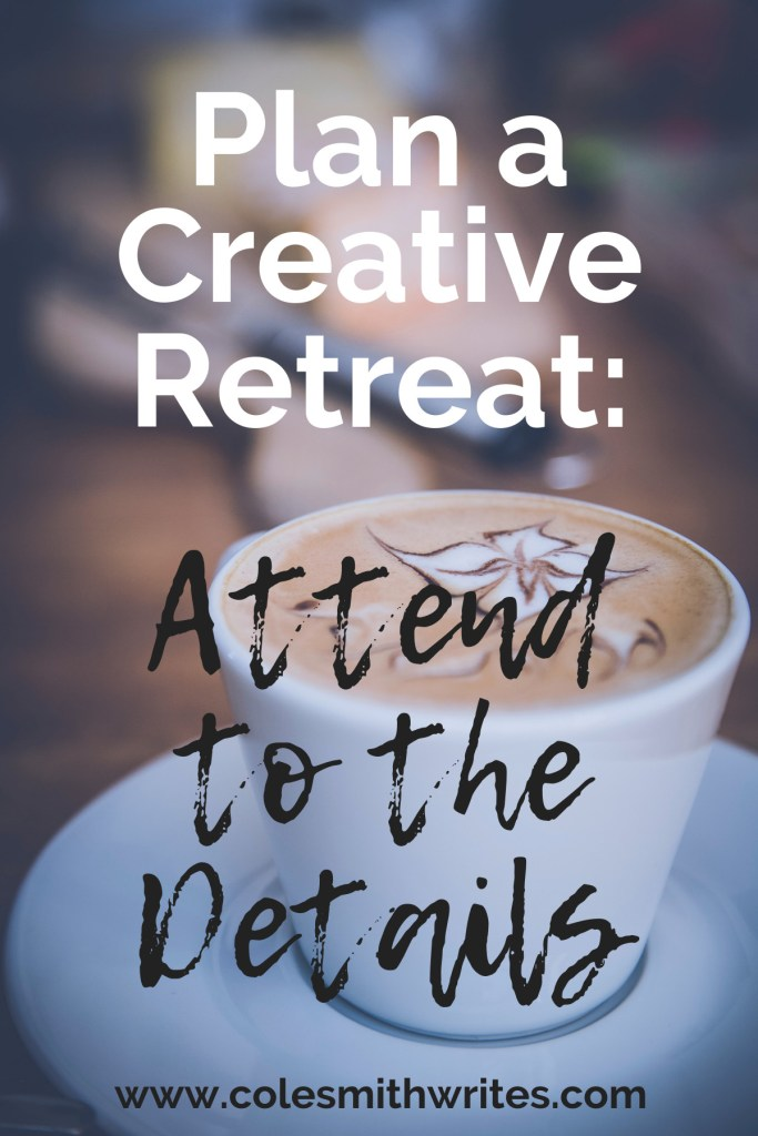 Want to plan a creative retreat? Don't forget to pay attentiom to the details... | #creativity #writing #selfcare #writing #blogging #rest #creativelife #novel #authors #motivation #inspiration #nanowrimo #nonfiction #relax #plan #writersunite #writinghelp #escape #meditation #getaway #timemanagement #planning #play #journaling #writing #block #prevent