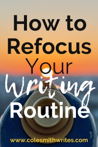 There are seasons when we all need to refocus our writing routine   #motivation #inspiration #indieauthors #writers