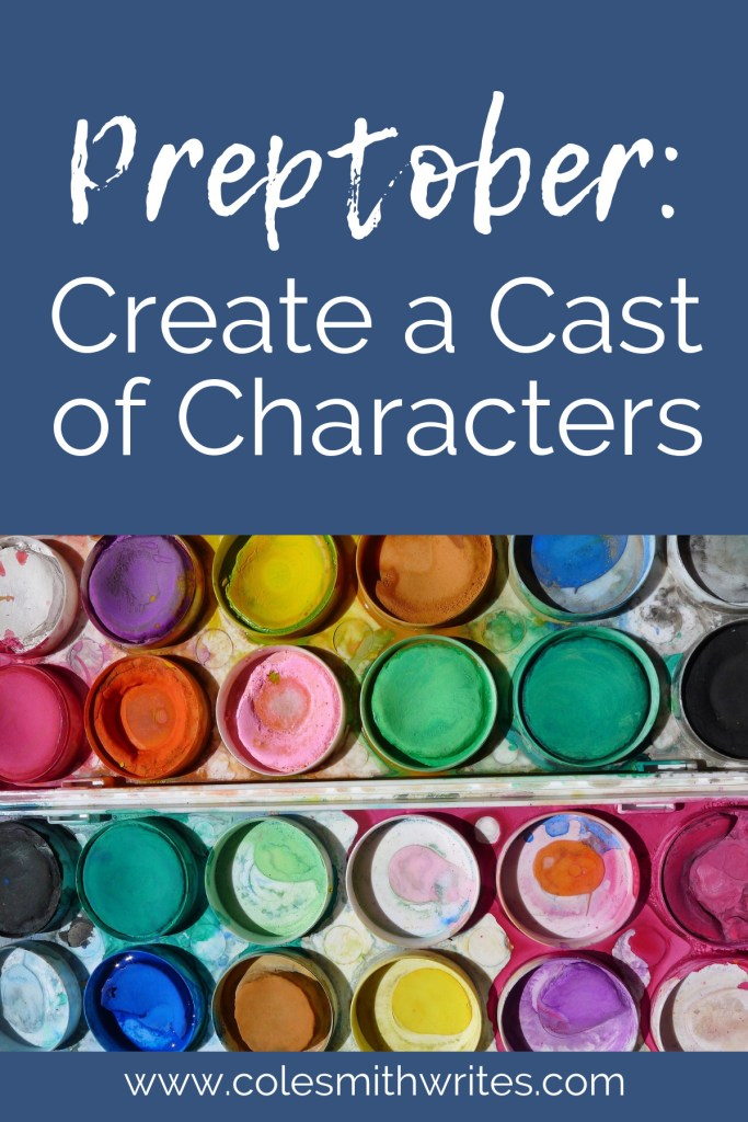 Find out how to create a cast of characters for your NaNoWriMo novel---> #preptober #planning #writersunite #writingtips #authortips #fiction #nanoprepmo