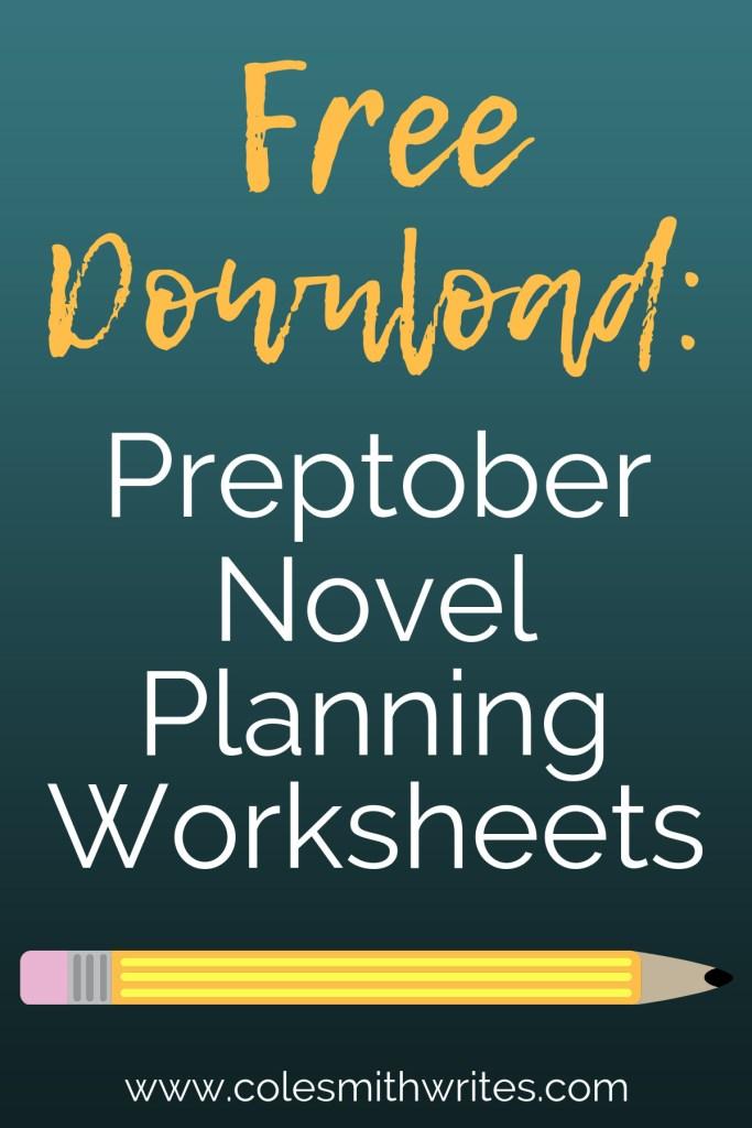 Try these Preptober Novel Planning Worksheets for your best NaNoWriMo ever: #writestuff #fantasy #writers #nanowrimo #winning #amwriting #nanoprepmo #writersunite #writinglife #writinginspiration #authors #readers #planner #writingtips #fiction #amreading #freeworksheets #indieauthors #indiepub #productivityguide #productivityplanner #writingworkshop #writersworkshop #writersblock #colesmithwrites #novelhelp