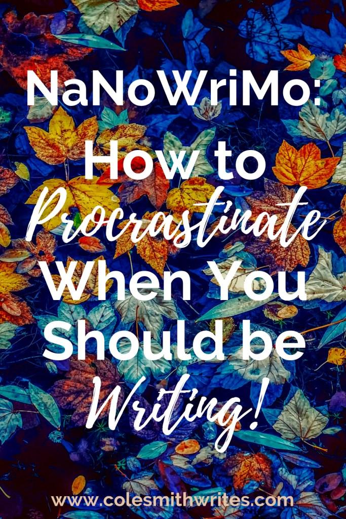Should be writing? Read --->NaNoWriMo: How to Procrastinate! #writersunite #writingmotivation #writingtips #writersblock #writers #screenwriters #amwriting #amreading #fiction #authors