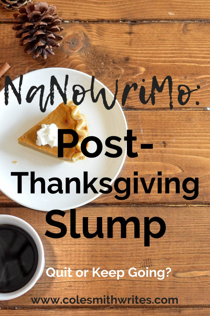 Have a NaNoWriMo: Post-Thanksgiving Slump.