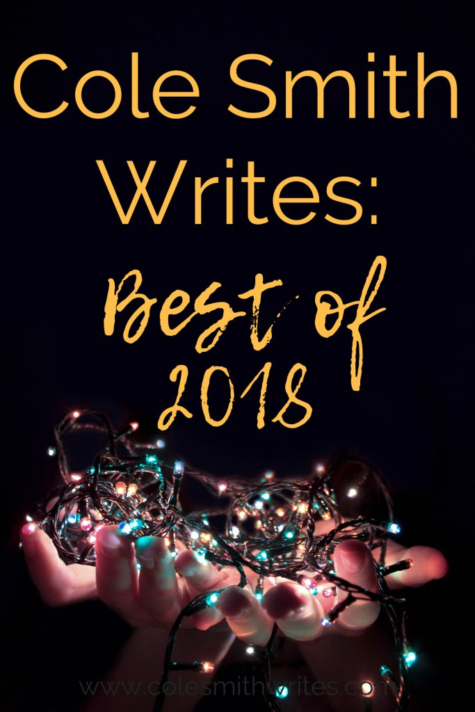 Check out the top ten posts of 2018 on Cole Smith Writes