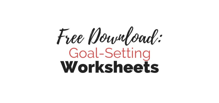 Free Download: Goal-Setting Worksheets for Writers!