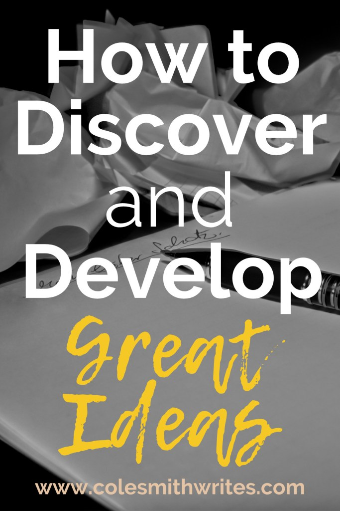 Want to know how to discover and develop great ideas?