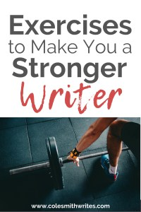 Try these exercises to make you a stronger writer |