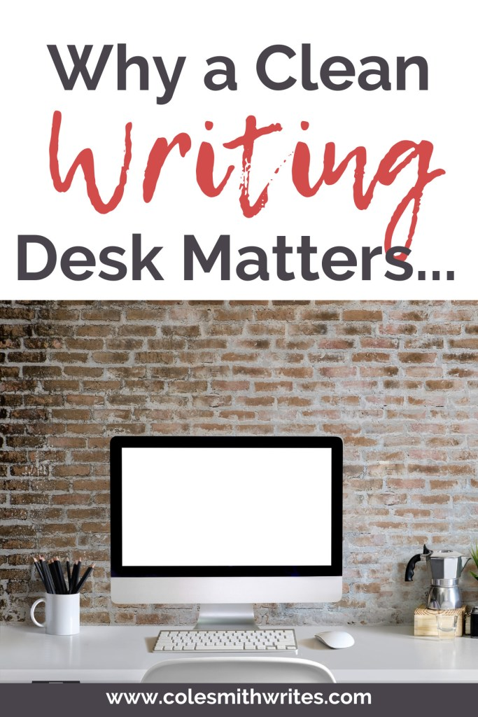 This is why a clean writing desk matters |