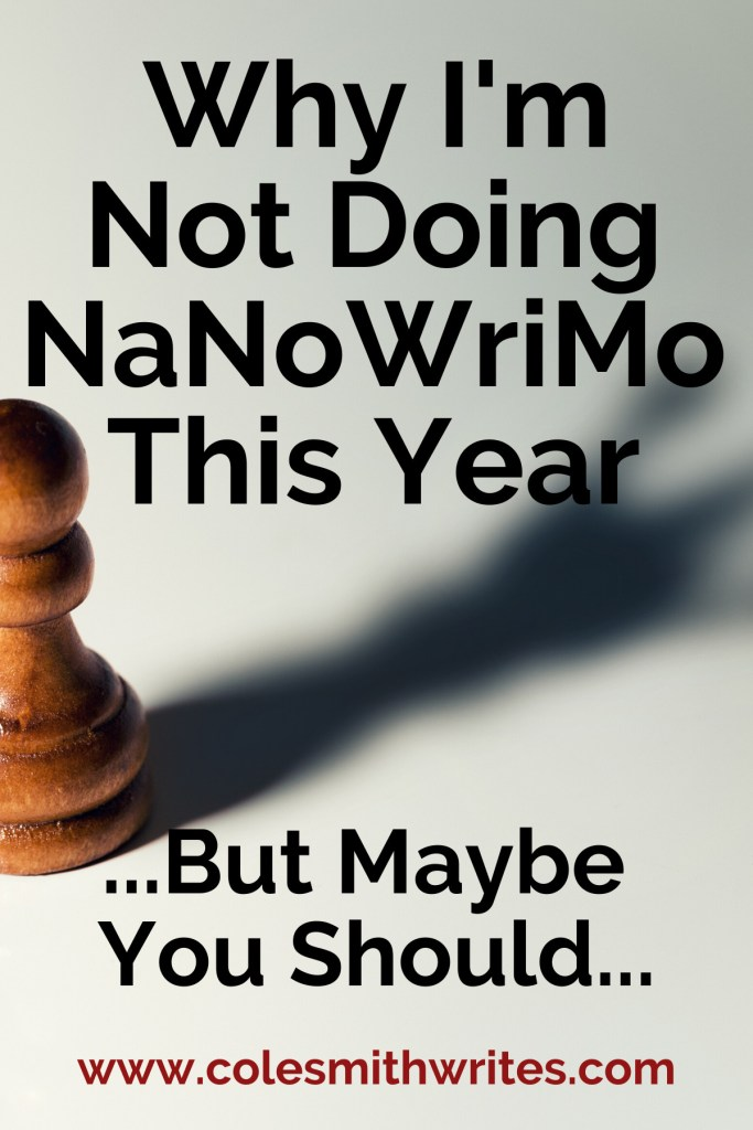 Why I'm Not Doing NaNoWriMo This Year | CSW