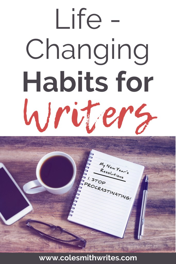 Try these life-changing habits for writers! | #inspiration #motivation #selfpublishing #writing