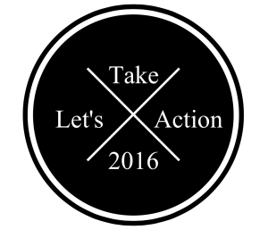 let's take action 2016