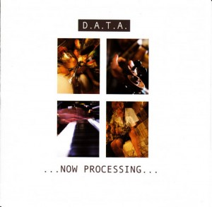 D.A.T.A. - ...Now Processing… CD cover