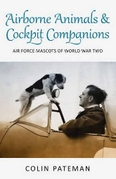 Airborne Animals and Cockpit Companions By Colin Pateman - Front Cover