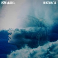 Mosman Alder - Humdrum Star (Dew Process)