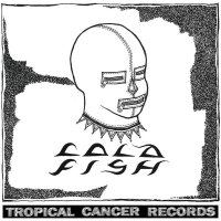 Cold Fish - Cold Fish EP (Tropical Cancer Records)