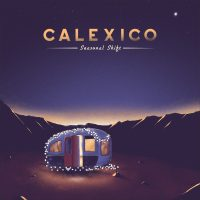 Calexico - Seasonal Shift (Spunk!)