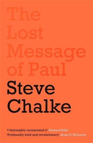 The Lost Message of Paul by Steve Chalke